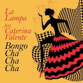 LA LAMPA FEAT. CATERINA VALENTE - BONGO CHA CHA CHA